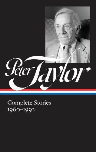 peter-taylor-complete-stories-1960-1992-the-library-of-america-band-299