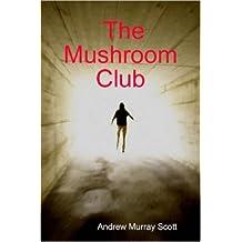 The Mushroom Club by Andrew Murray Scott (2007-03-11)