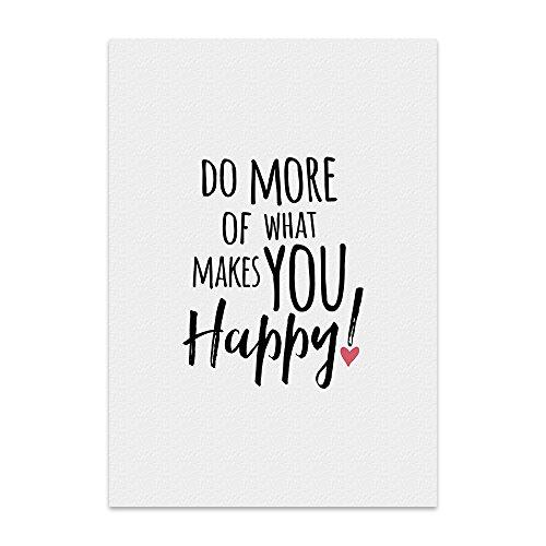 Kunstdruck, Poster mit Spruch – DO MORE OF WHAT MAKES YOU HAPPY – Typografie-Bild auf hochwertigem Karton - Plakat, Druck, Print, Wandbild mit Zitat / Aphorismus als Geschenk und Dekoration zum Thema Genießen, innere Stime und Herz von TypeStoff (30 x 40 cm)