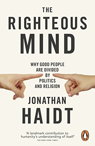 The Righteous Mind: Why Good People are Divided by Politics and Religion par Jonathan Haidt
