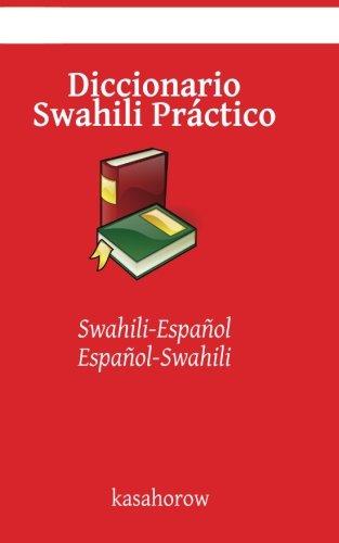 Diccionario Swahili Práctico: Swahili-Español, Español-Swahili (Swahili kasahorow) por kasahorow