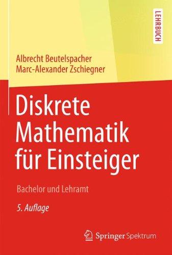 Diskrete Mathematik für Einsteiger: Bachelor und Lehramt