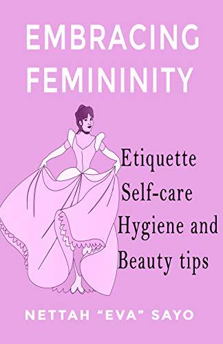 Femininity: Mannerism, Self-care, and Hygiene (English Edition)