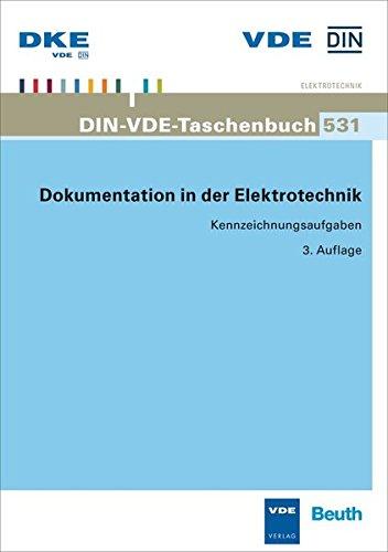 Dokumentation in der Elektrotechnik: Kennzeichnungsaufgaben (DIN-VDE-Taschenbuch)