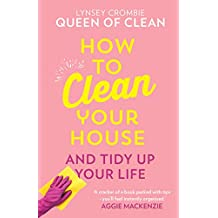 How To Clean Your House: Easy tips and tricks to keep your home and yourself clean and happy