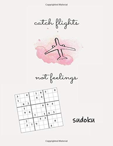 Catch Flights Not Feelings Sudoku: Adult Sudoku Medium Difficulty Puzzles for Travel, Summertime Chill, Jet Setting (Sunny Sudoku Puzzle Book, Band 4) (Jet-puzzle)