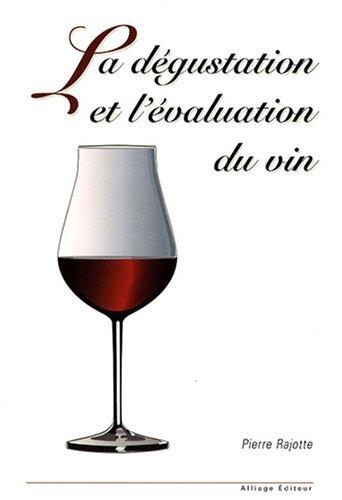La dégustation et l'évaluation du vin