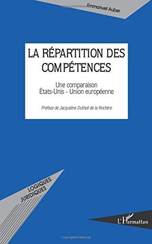 La répartition des compétences : Une comparaison Etats-Unis - Union européenne