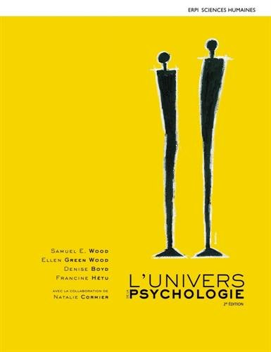L'Univers de la psychologie 2e édition : Manuel + Edition en ligne + MonLab (12 mois) par Samuel E. Wood, Ellen Green Wood, Denise Boyd, Francine Hétu, Natalie Cormier