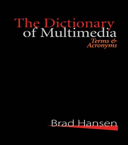The Dictionary of Multimedia 1999: Terms and Acronyms (English Edition)