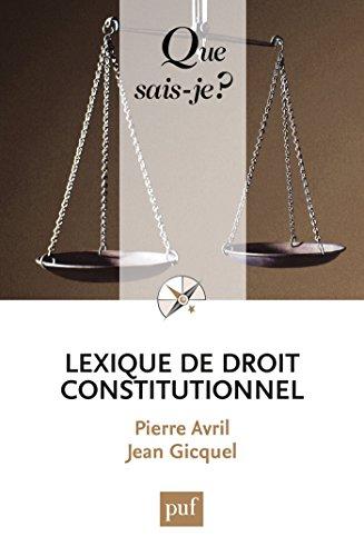 Lexique de droit constitutionnel: « Que sais-je ? » n° 3655