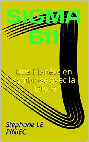 Couverture du livre SIGMA 611: Une Planète en symbiose avec la nature