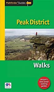 Pathfinder Peak District: Walks: The best short, medium and long country walks in the Peak District National Park (Pathfinder Guide)