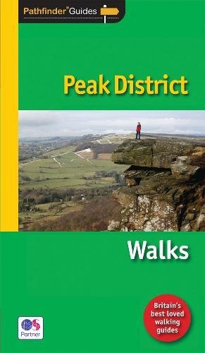 Pathfinder Peak District: Walks: The best short, medium and long country walks in the Peak District National Park (Pathfinder Guide)