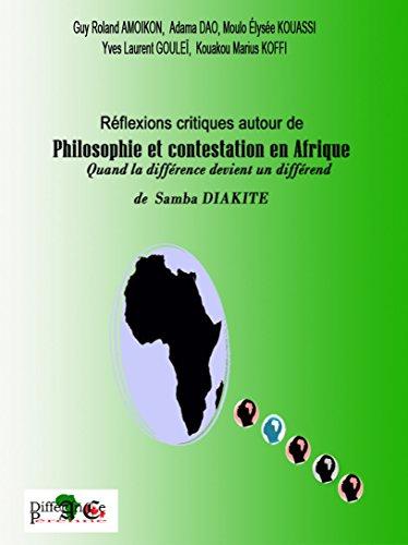 Réflexions critiques autour de  philosophie et contestation en Afrique de SAMBA DIAKITÉ
