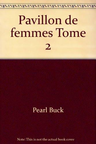 Pavillon de femmes Tome 2