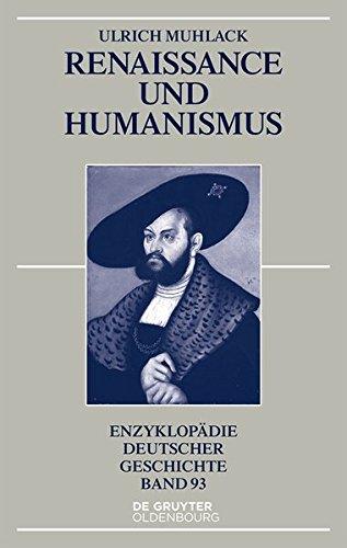 Renaissance und Humanismus (Enzyklopädie deutscher Geschichte, Band 93)