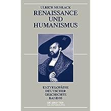 Renaissance Und Humanismus (Enzyklopadie Deutscher Geschichte)