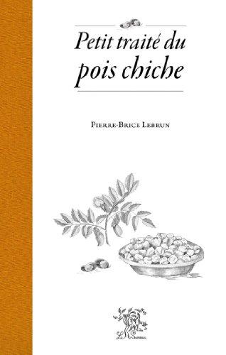Petit traité du pois chiche (French Edition)