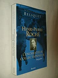 Henri-Pierre Roché : l'Enchanteur collectionneur
