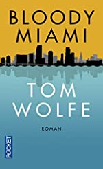 Bloody Miami de Tom WOLFE