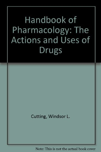 Handbook of Pharmacology: The Actions and Uses of Drugs