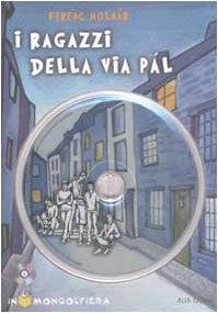 I ragazzi della via Pál. Con CD-ROM