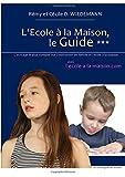 L'Ecole à la Maison, le Guide ***...