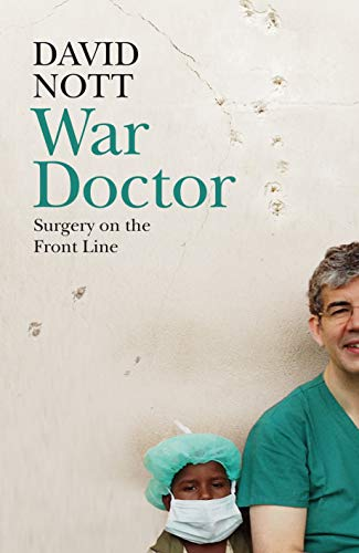 War Doctor: Surgery on the Front Line par  David Nott