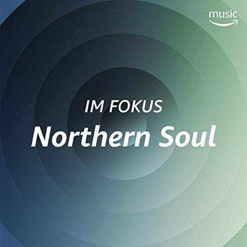 Im Fokus: Northern Soul