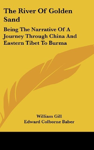 the-river-of-golden-sand-being-the-narrative-of-a-journey-through-china-and-eastern-tibet-to-burma-b