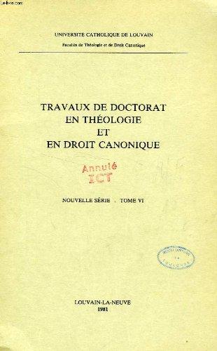 TRAVAUX DE DOCTORAT EN THEOLOGIE ET EN DROIT CANONIQUE, NOUVELLE SERIE, TOME VII