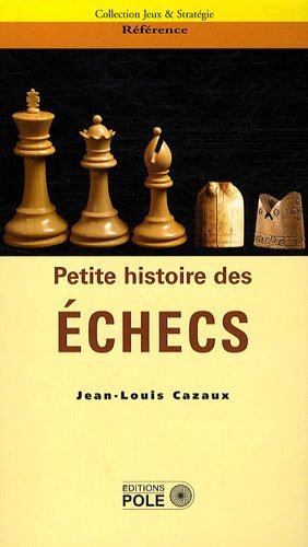 Petite histoire des échecs par Jean-Louis Cazaux