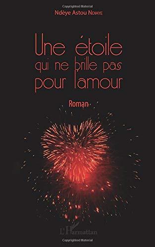 Une étoile qui ne brille pas pour l'amour: Roman