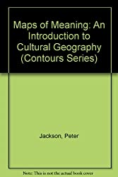 Maps of Meaning: Introduction to Cultural Geography (Contours)
