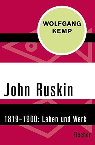 John Ruskin: 1819–1900. Leben und - Viktorianische Malerei