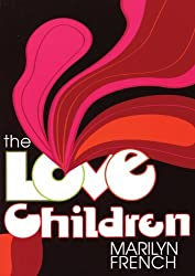 The Love Children (Classic Feminist Writers) by Marilyn French (2009-09-01)
