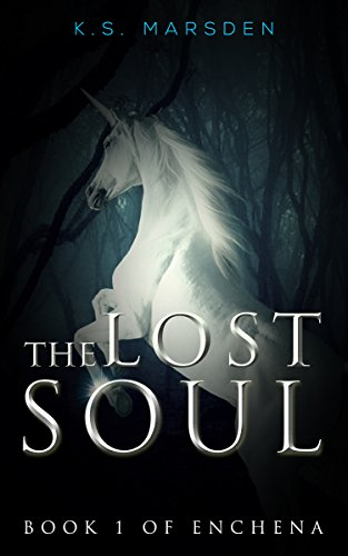 The Lost Soul (Enchena Book 1) by K.S. Marsden