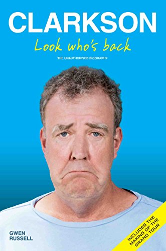 Clarkson - Look Who's Back: The Unauthorised Biography (English Edition) por Gwen Russell