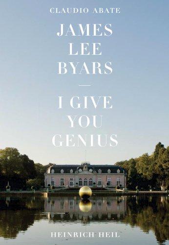 James Lee Byars: I Give You Genius por Heinrich Heil