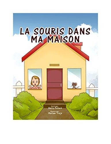 La Souris Dans Ma Maison (French Edition)