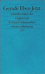 Gerade Eben Jetzt: Schreibweisen der Gegenwart (edition suhrkamp)