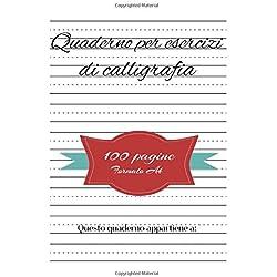 Quaderno per esercizi di Calligrafia: 100 pagine formato A4 - Lettering, scrittura manuale, scrittura a mano, scrittura creativa, creazione font