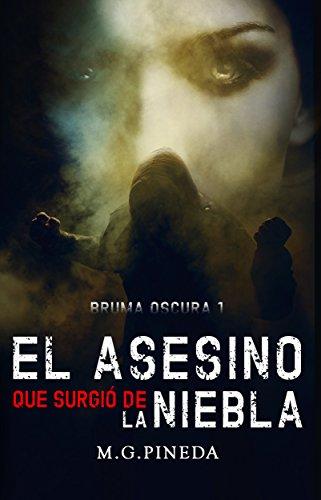 El asesino que surgió de la niebla: Bruma Oscura I por M. G. Pineda
