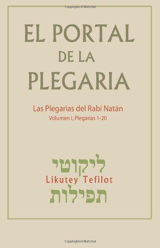 El Portal de la Plegaria: Likutey Tefilot - Las Plegarias del Rabí Natán de Breslov: Volume 1 por Rabi Natan de Breslov