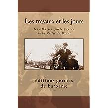 Les travaux et les jours: Jean Massias poète paysan de la Vallée du Dropt
