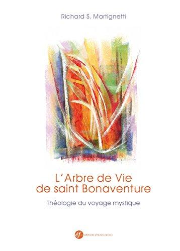 L'arbre de vie de saint Bonaventure: Théologie du voyage mystique