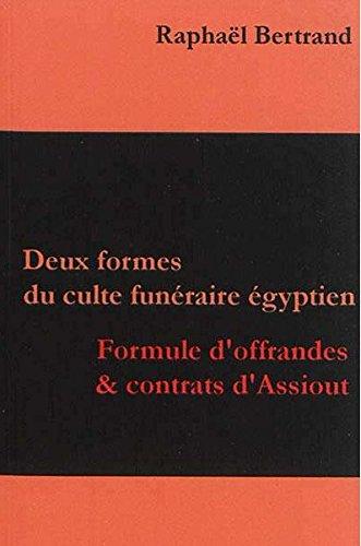 Deux formes du culte funéraire égyptien : Formule d'offrandes et contrats d'Assiout