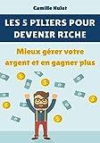 Les 5 piliers pour devenir riche : Mieux gérer votre argent et en gagner plus astuces pour économiser des euros sur amazon - 411b0kGd4QL - [ECOMMERCE] Astuces pour économiser des euros sur Amazon - idroid.fr