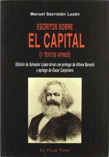 Escritos sobre el capital y testos afines por Manuel Sacristán Luzón